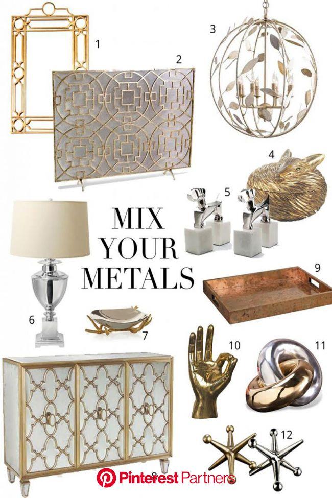 5 Tips for Mixing Metals | Home decor, Home interior design, Interior