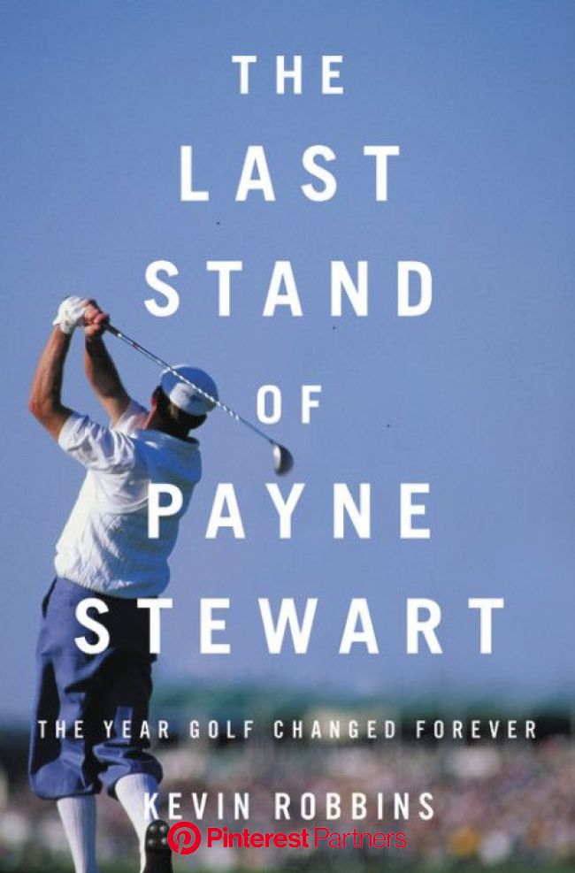 The Last Stand of Payne Stewart | Ebook, Books to read, Last stand