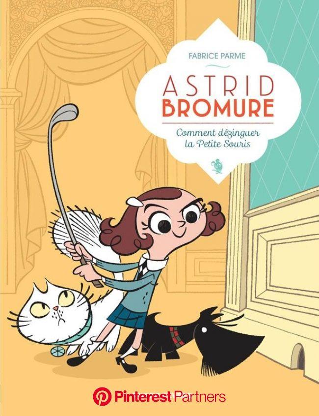 Astrid Bromure, Tome 1 : Comment dézinguer la Petite Souris, de Fabrice Parme - Les mots sont, les mots font, les mots disent Les mots coulent, les mo